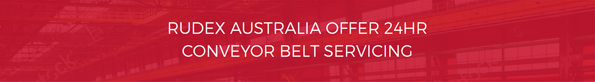 Rudex Australia Offer 24h Conveyor Belt Servicing